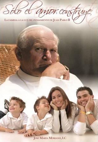 Portada del libro «Sólo el amor construye», del padre José María Moriano, L.C.