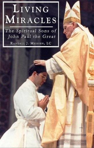 Living Miracles: The Spiritual Sons of John Paul the Great