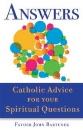 "Book ""Answers: Catholic Advice for Your Spiritual Questions"""